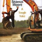 Seamus Moore - A tough Yoke - CD New Irish Comedy THE JCB MAN