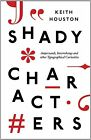 Shady Characters: Ampersands, Interrobangs and other Typographical Curiosities by Keith Houston (Hardback, 2013)