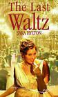 The Last Waltz by Sara Hylton (Paperback, 2006)