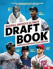 Baseball America's Ultimate Draft Book: The Most Comprehensive Book Ever Published on the Baseball Draft: 1965-2016 by Baseball America (Paperback / softback, 2016)