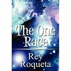 The One Race Roqueta Rey Paperback Print on Demand Book