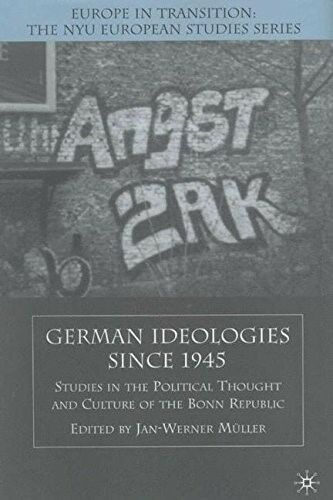 German Ideologies Since 1945 Studies in the Political Thought and Culture of th