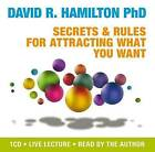 Secrets and Rules for Attracting What You Want: Live Lecture and Meditations by David R. Hamilton (CD-Audio, 2008)
