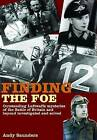 Finding the Foe: Outstanding Luftwaffe Mysteries of the Battle of Britain and Beyond Investigated and Solved by Andy Saunders (Hardback, 2010)