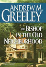 The Bishop in the Old Neighborhood by Andrew M. Greeley (Hardback, 2005)