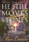 He Still Moves Stones by Max Lucado (Paperback, 2001)
