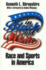 In Black and White: Race and Sports in America by Kenneth L. Shropshire (Hardback, 1996)