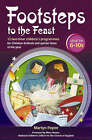 Footsteps to the Feast: 12 Two-hour Children's Programmes for Christian Festivals and Special Times of the Year by Sue Doggett, Martin Payne (Paperback, 2007)