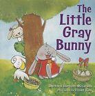 The Little Gray Bunny by Barbara Barbieri McGrath (Paperback / softback, 2013)