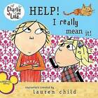 Help! I Really Mean It! by Lauren Child (Paperback / softback)
