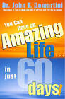 You Can Have an Amazing Life in Just 60 Days! by John F. Demartini (Paperback, 2005)