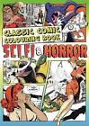 Classic Comic Colouring Book: Sci-Fi and Horror by Various Authors (Paperback, 2016)