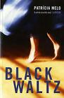 Black Waltz by Patricia Melo (Paperback, 2005)