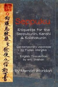 Seppuku-Paperback-by-Moridan-Uemon-Shahan-Eric-Manaka-Fumio-Like-New-U