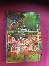 LE CHEVAL DE SELLE / ÉLEVAGE - DRESSAGE - SOINS / FRANCO G. GABRIELLI