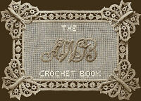 Awb 1 C. 1913 Fabulous Pattern Book Of Irish Crochet Lace Instructions Repro