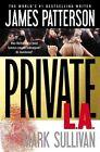 Private L.A. by James Patterson, Mark Sullivan (Paperback / softback, 2014)