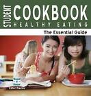 Student Cookbook: Healthy Eating: The Essential Guide by Ester Davies (Paperback, 2011)