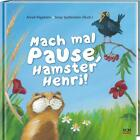 Mach mal Pause, Hamster Henri! von Anneli Klipphahn (2015, Gebundene Ausgabe)