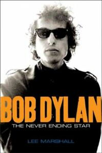 Bob-Dylan-The-Never-Ending-Star-Paperback-by-Marshall-Lee-Brand-New-Fre
