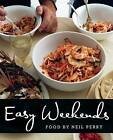 Easy Weekends by Neil Perry (Paperback, 2014)