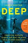 Deep: Freediving, Renegade Science, and What the Ocean Tells Us about Ourselves by James Nestor (Paperback / softback, 2015)