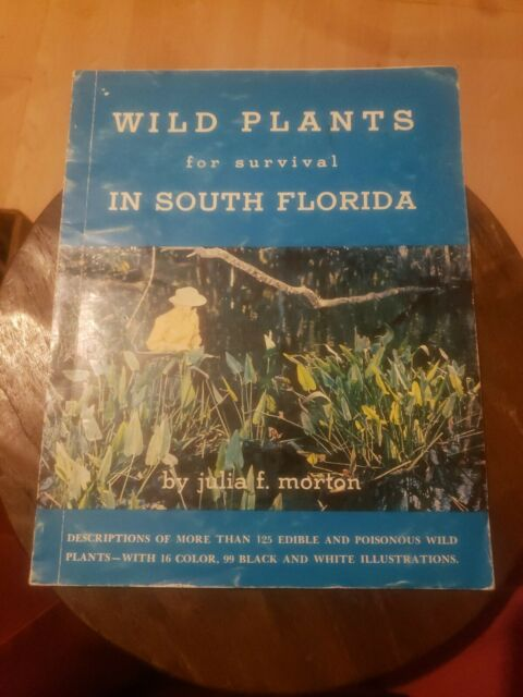 Wild plants for survival in south Florida by Morton, Julia Frances 1977 PB Vtg G