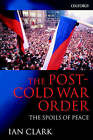 The Post-Cold War Order: The Spoils of Peace by Ian Clark (Paperback, 2001)