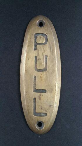 "PULL Door or Bell sign Antique Original Reclaimed Art Deco Solid Brass 4/"" #F7"