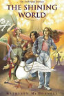 The Shining World by Kathleen McDonnell (Paperback, 2003)