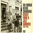Various Artists - World Needs Changing (Street Funk & Jazz Grooves 1967-1976, 2013)