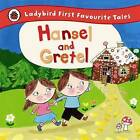 Hansel and Gretel: Ladybird First Favourite Tales by Penguin Books Ltd (Hardback, 2014)