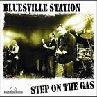 Step on the Gas by Bluesville Station (CD, May-2012, CD Baby (distributor))