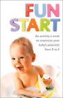 Fun Start: An Idea a Week to Maximize Your Baby's Potential from Birth to Age 5 by June R. Oberlander (Paperback, 2007)