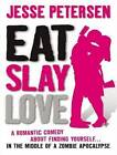 Eat, Slay, Love by Jesse Petersen (CD-Audio, 2012)