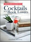 Cocktails for Book Lovers 9781402293405 by Tessa Smith-mcgovern Hardback