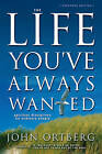 The Life You've Always Wanted: Spiritual Disciplines for Ordinary People by John Ortberg (Paperback, 2002)