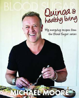 1 of 1 - Blood Sugar: Quinoa and Healthy Living by Michael Moore (English) Paperback Book