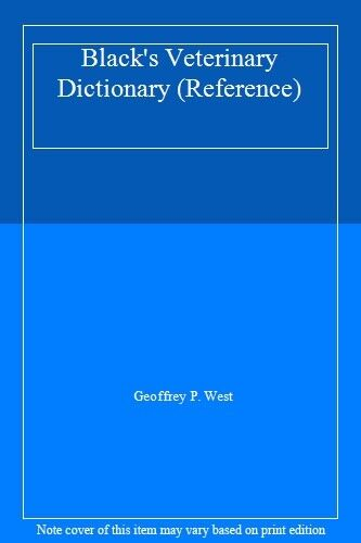 Black's Veterinary Dictionary (Reference) By Geoffrey P. West
