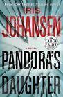 Pandora's Daughter by Iris Johansen (2007, Paperback, Large Type)
