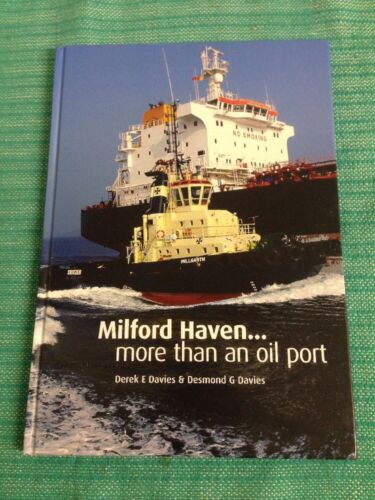1 of 1 - Milford Haven More than an Oil Port Hb Book by Desmond G and Derek E Davies
