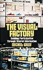The Visual Factory: Building Participation Through Shared Information by Michel Greif (Hardback, 1991)