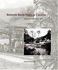 Roberto Burle Marx in Caracas: Parque Del Este, 1956-1961 by Anita Berrizbeitia (Hardback, 2004)