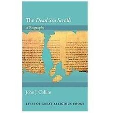 "The ""Dead Sea Scrolls"": A Biography Lives of Great Religious Books"