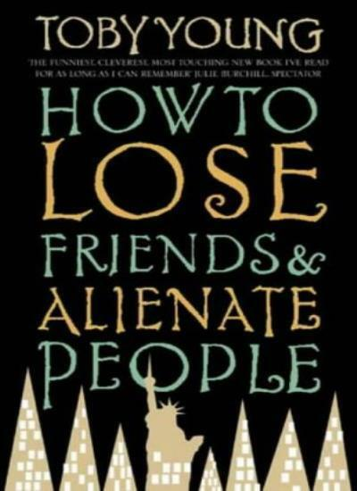 How To Lose Friends & Alienate People By Toby Young. 9780349114859