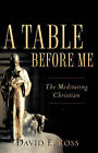 A Table Before Me by David E Ross (Paperback / softback, 2007)