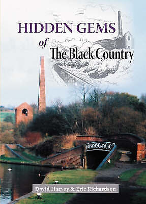 1 of 1 - Hidden Gems of the Black Country An Appreciation of Britain's Heritage Treasures