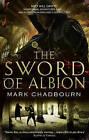 The Sword of Albion: The Sword of Albion Trilogy: Book 1 by Mark Chadbourn (Paperback, 2011)