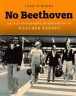 No Beethoven: An Autobiography & Chronicle of Weather Report von Peter Erskine (2013, Taschenbuch)