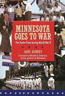 Minnesota Goes to War: The Home Front During World War II by Dave Kenney (Paperback, 2009)